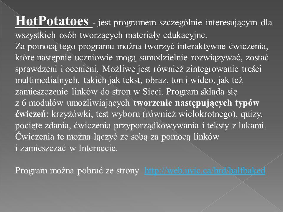 HotPotatoes - jest programem szczególnie interesującym dla wszystkich osób tworzących materiały edukacyjne.