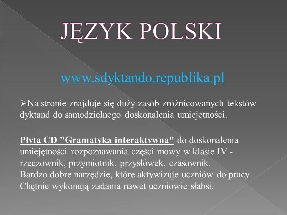 www.sdyktando.republika.pl  Na stronie znajduje się duży zasób zróżnicowanych tekstów dyktand do samodzielnego doskonalenia umiejętności.