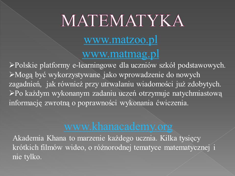 www.matzoo.pl www.matmag.pl  Polskie platformy e-learningowe dla uczniów szkół podstawowych.