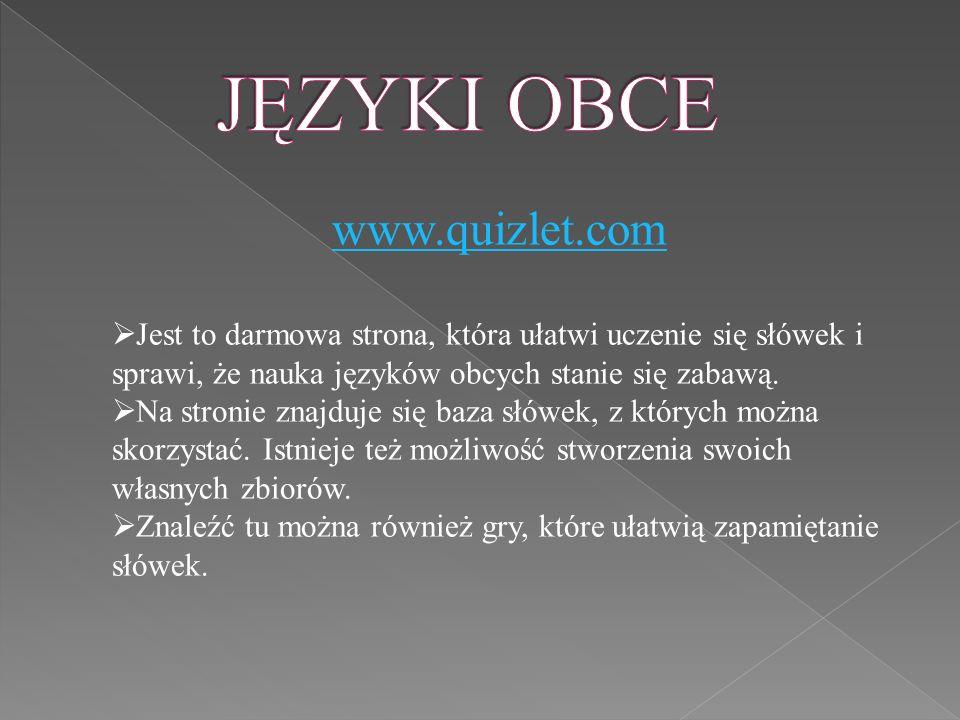 www.quizlet.com  Jest to darmowa strona, która ułatwi uczenie się słówek i sprawi, że nauka języków obcych stanie się zabawą.
