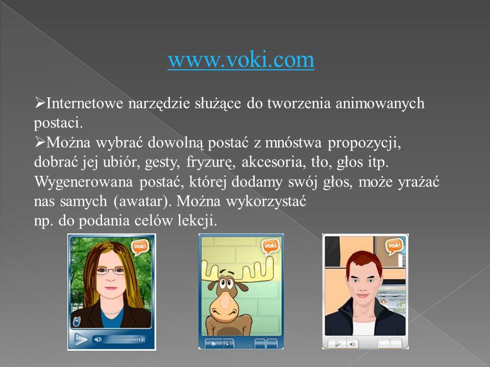 www.voki.com  Internetowe narzędzie służące do tworzenia animowanych postaci.