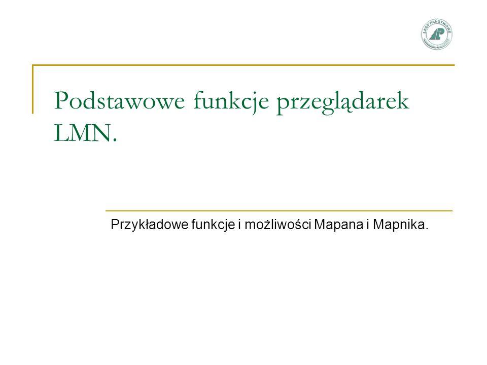 Podstawowe funkcje przeglądarek LMN. Przykładowe funkcje i możliwości Mapana i Mapnika.
