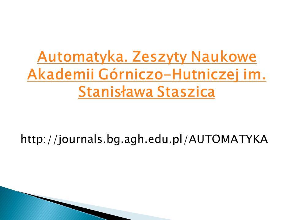 Automatyka. Zeszyty Naukowe Akademii Górniczo-Hutniczej im. Stanisława Staszica http://journals.bg.agh.edu.pl/AUTOMATYKA