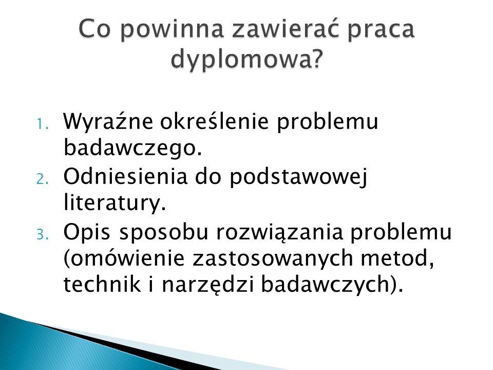 1. Wyraźne określenie problemu badawczego. 2. Odniesienia do podstawowej literatury. 3. Opis sposobu rozwiązania problemu (omówienie zastosowanych met