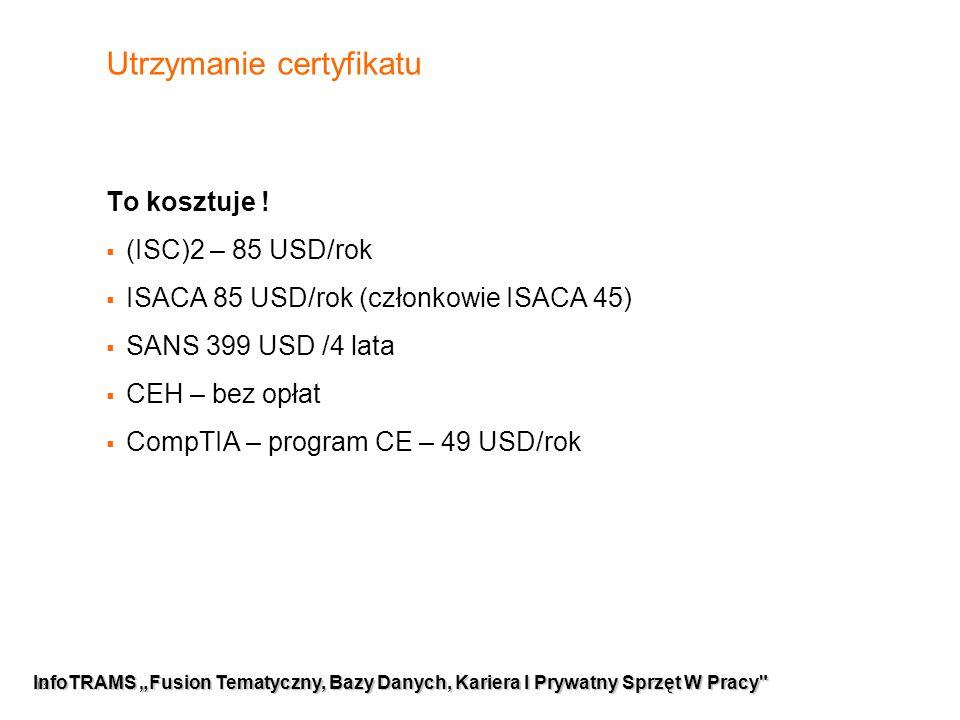 """13 InfoTRAMS """"Fusion Tematyczny, Bazy Danych, Kariera I Prywatny Sprzęt W Pracy Utrzymanie certyfikatu To kosztuje ."""