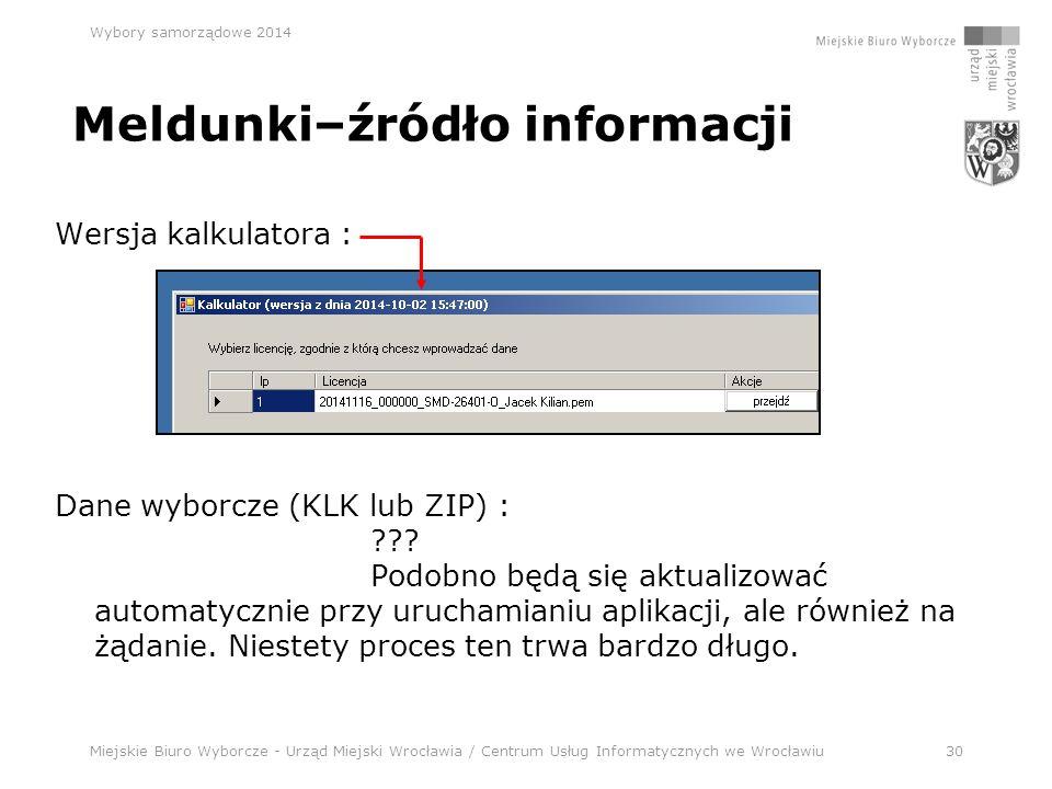 Miejskie Biuro Wyborcze - Urząd Miejski Wrocławia / Centrum Usług Informatycznych we Wrocławiu30 Wybory samorządowe 2014 Wersja kalkulatora : Dane wyborcze (KLK lub ZIP) : .