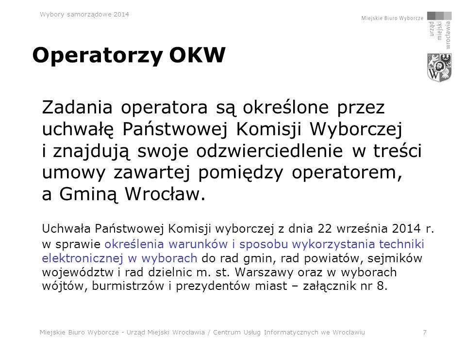 Miejskie Biuro Wyborcze - Urząd Miejski Wrocławia / Centrum Usług Informatycznych we Wrocławiu58 Wybory samorządowe 2014 Informacje dodatkowe c.d.