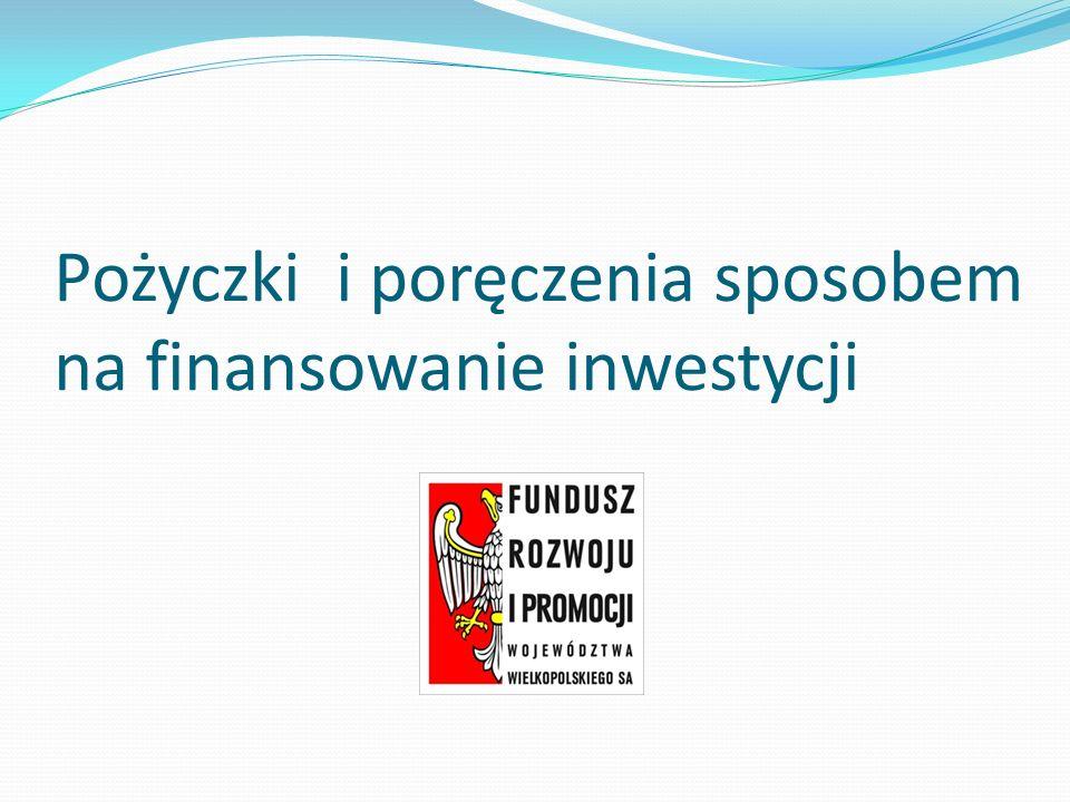 Pożyczki i poręczenia sposobem na finansowanie inwestycji