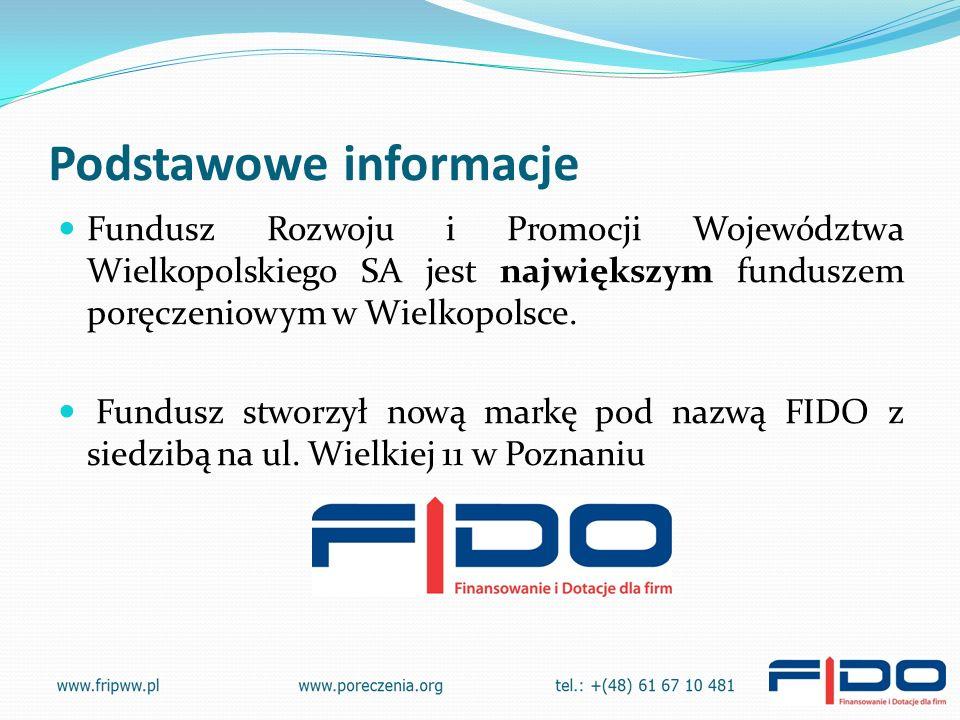 Podstawowe informacje Fundusz Rozwoju i Promocji Województwa Wielkopolskiego SA jest największym funduszem poręczeniowym w Wielkopolsce.