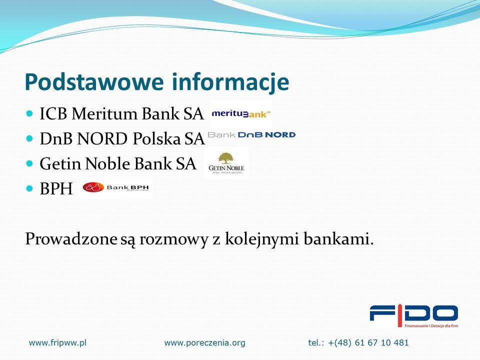 Podstawowe informacje ICB Meritum Bank SA DnB NORD Polska SA Getin Noble Bank SA BPH Prowadzone są rozmowy z kolejnymi bankami.