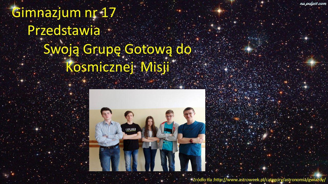 Gimnazjum nr 17 Przedstawia Swoją Grupę Gotową do Kosmicznej Misji Zródło tła :http://www.astroweek.pl/category/astronomia/gwiazdy/