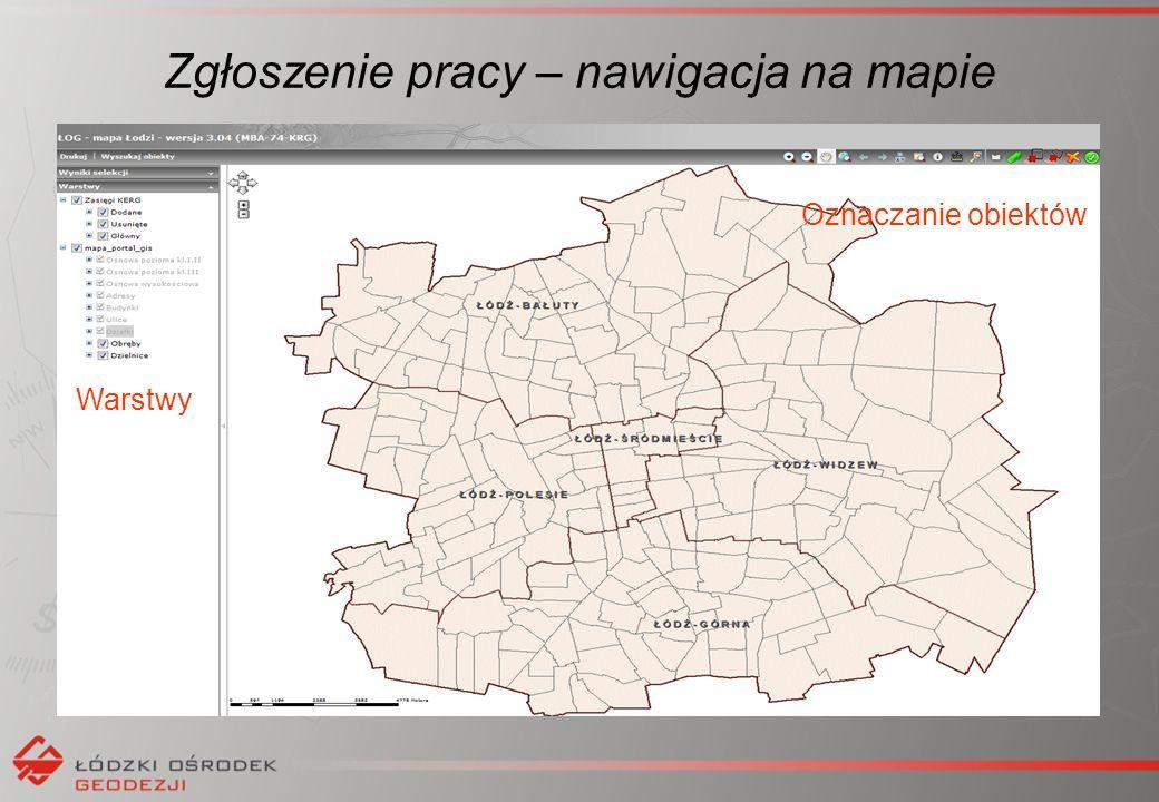 Zgłoszenie pracy – nawigacja na mapie Warstwy Oznaczanie obiektów