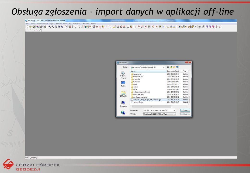 Obsługa zgłoszenia – import danych w aplikacji off-line