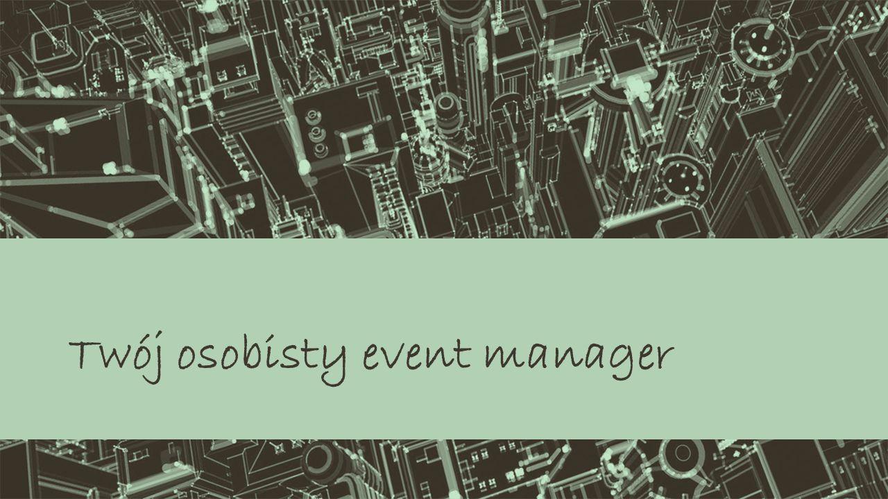 Twój osobisty event manager