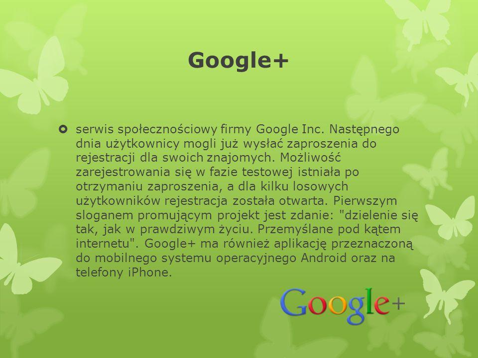 Google+  serwis społecznościowy firmy Google Inc.