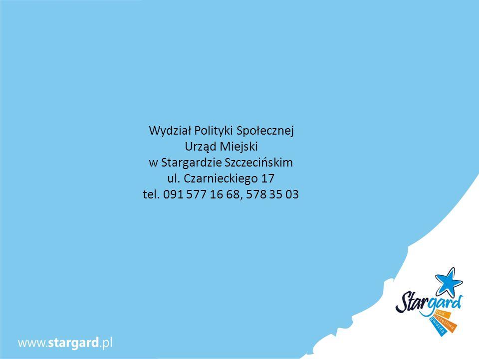 Wydział Polityki Społecznej Urząd Miejski w Stargardzie Szczecińskim ul. Czarnieckiego 17 tel. 091 577 16 68, 578 35 03
