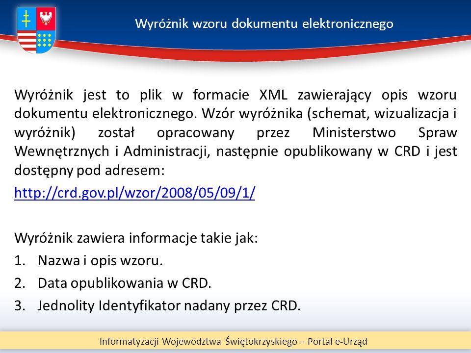 Wyróżnik wzoru dokumentu elektronicznego Wyróżnik jest to plik w formacie XML zawierający opis wzoru dokumentu elektronicznego. Wzór wyróżnika (schema