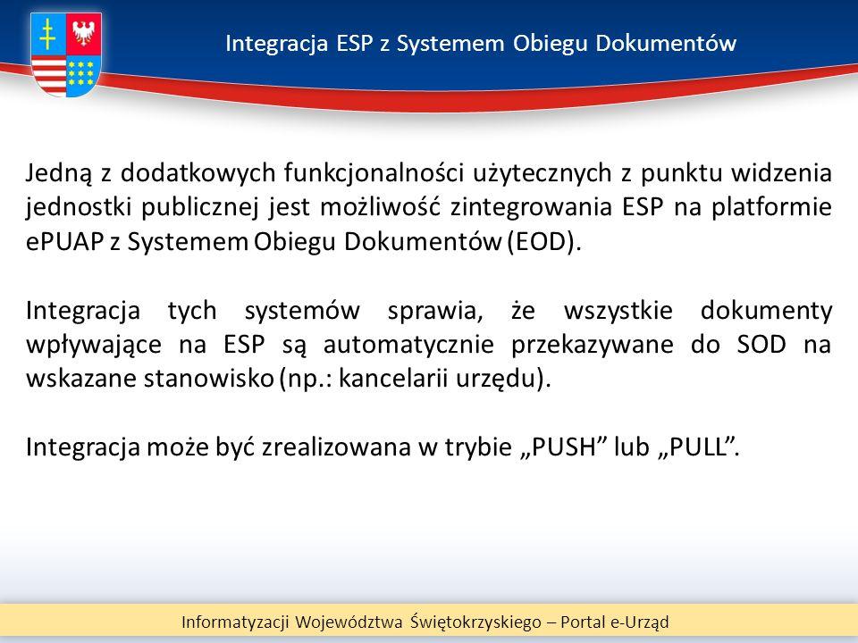 Integracja ESP z Systemem Obiegu Dokumentów Informatyzacji Województwa Świętokrzyskiego – Portal e-Urząd Jedną z dodatkowych funkcjonalności użyteczny