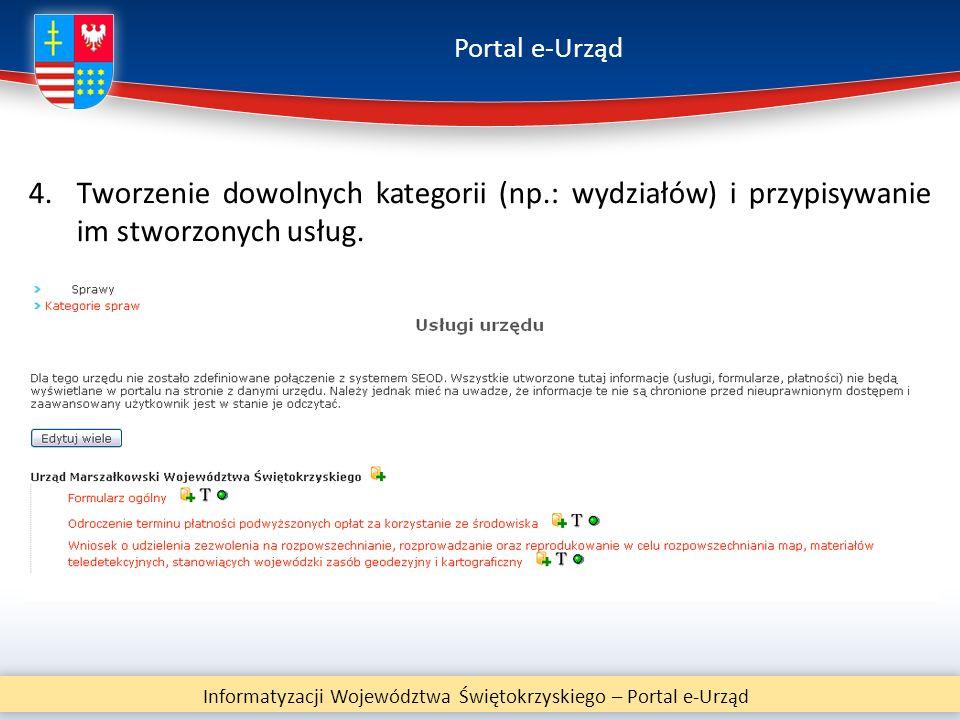 Portal e-Urząd Informatyzacji Województwa Świętokrzyskiego – Portal e-Urząd 4.Tworzenie dowolnych kategorii (np.: wydziałów) i przypisywanie im stworz