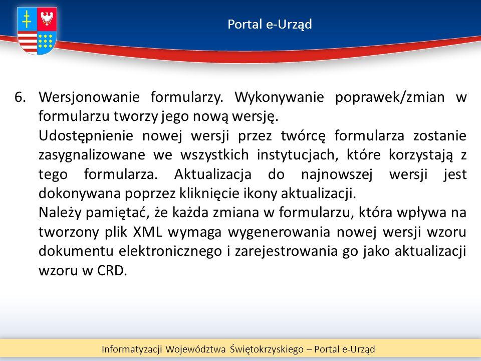 Portal e-Urząd Informatyzacji Województwa Świętokrzyskiego – Portal e-Urząd 6.Wersjonowanie formularzy. Wykonywanie poprawek/zmian w formularzu tworzy