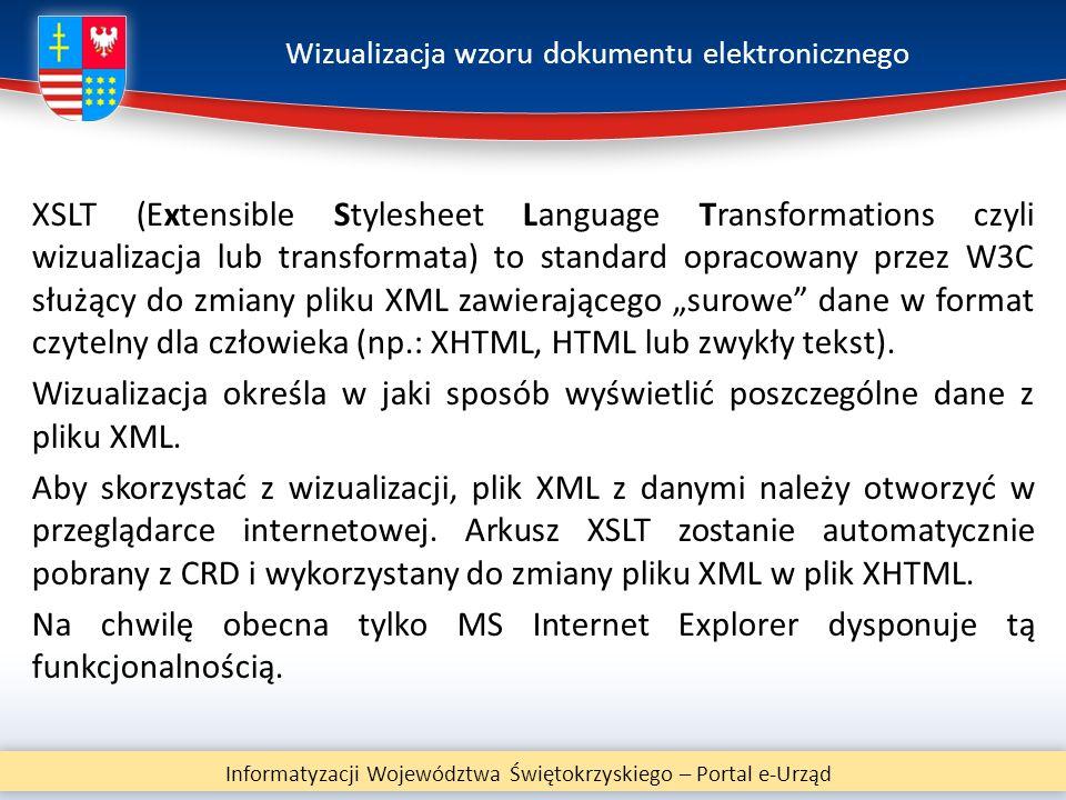 Wizualizacja wzoru dokumentu elektronicznego XSLT (Extensible Stylesheet Language Transformations czyli wizualizacja lub transformata) to standard opr