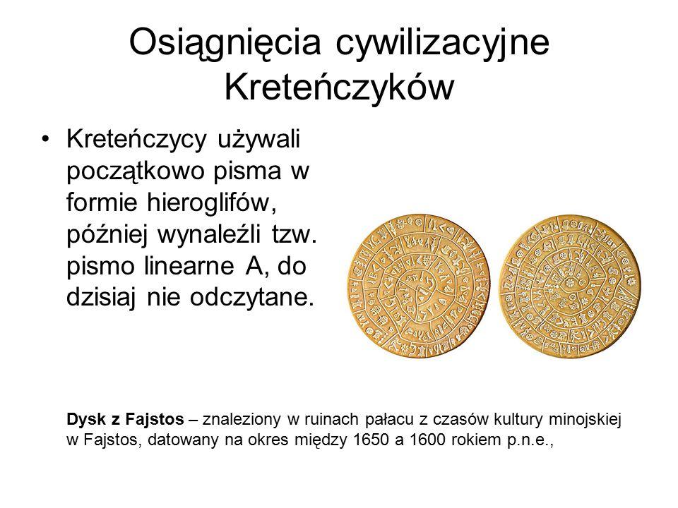 Osiągnięcia cywilizacyjne Kreteńczyków Kreteńczycy używali początkowo pisma w formie hieroglifów, później wynaleźli tzw. pismo linearne A, do dzisiaj
