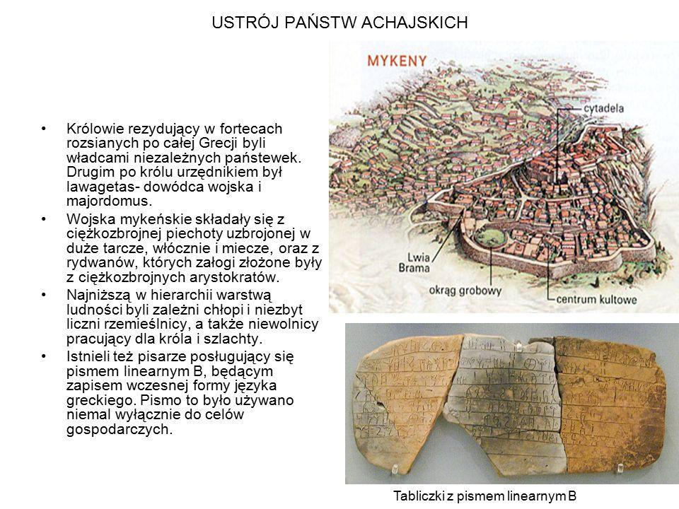 USTRÓJ PAŃSTW ACHAJSKICH Królowie rezydujący w fortecach rozsianych po całej Grecji byli władcami niezależnych państewek. Drugim po królu urzędnikiem