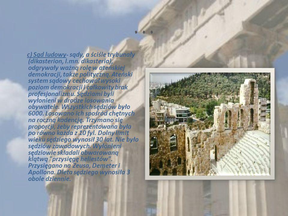 … c) Sąd ludowy- sądy, a ściśle trybunały (dikasterion, l.mn.