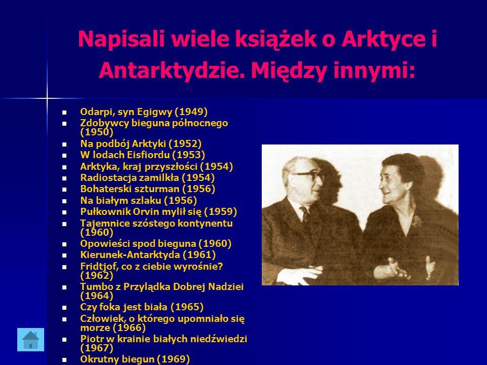 Napisali wiele książek o Arktyce i Antarktydzie. Między innymi: Odarpi, syn Egigwy (1949) Zdobywcy bieguna północnego (1950) Na podbój Arktyki (1952)
