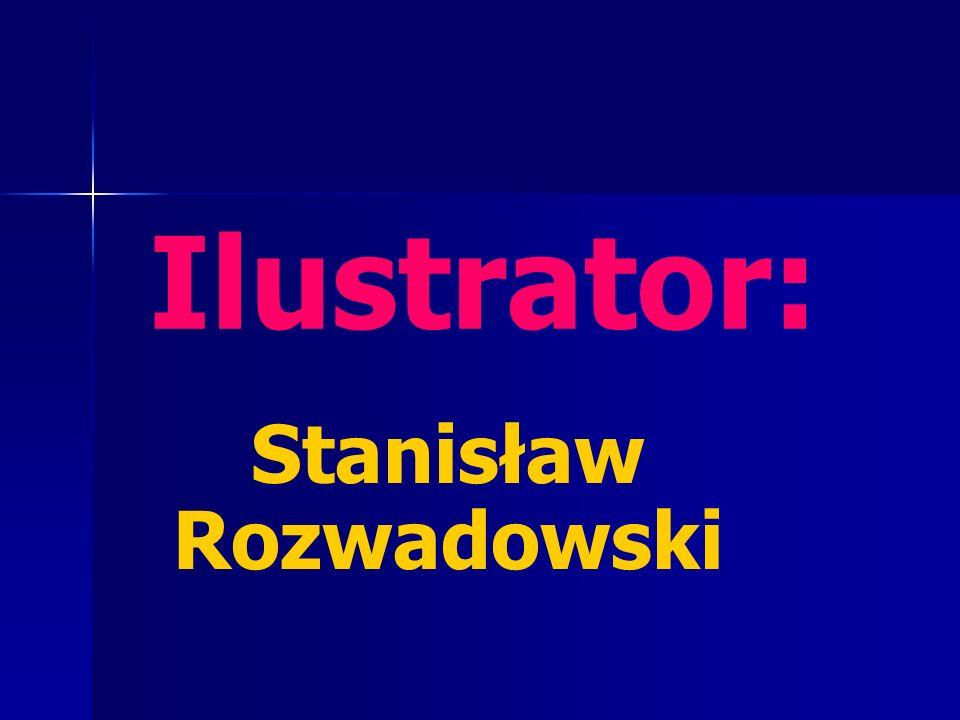 Ilustrator: Stanisław Rozwadowski