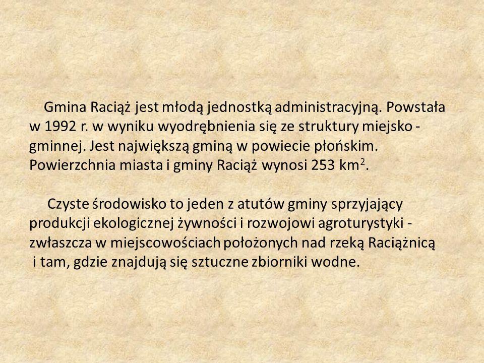 Gmina Raciąż jest młodą jednostką administracyjną.