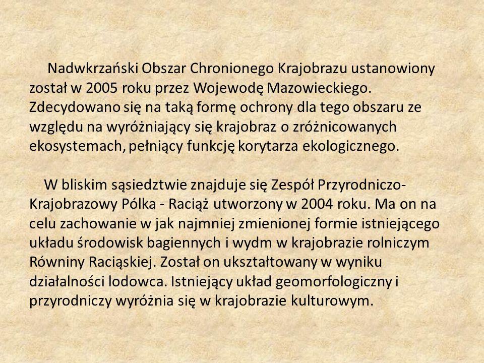 Nadwkrzański Obszar Chronionego Krajobrazu ustanowiony został w 2005 roku przez Wojewodę Mazowieckiego.