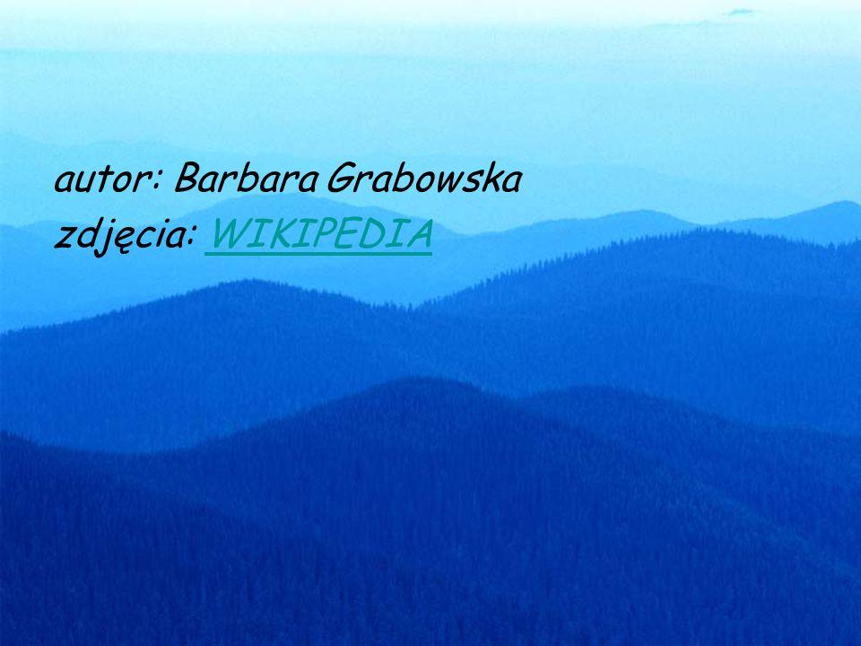 autor: Barbara Grabowska zdjęcia: WIKIPEDIAWIKIPEDIA