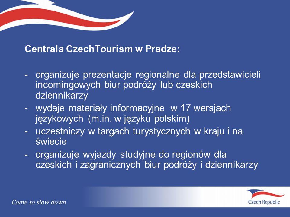 Centrala CzechTourism w Pradze: -organizuje prezentacje regionalne dla przedstawicieli incomingowych biur podróży lub czeskich dziennikarzy -wydaje materiały informacyjne w 17 wersjach językowych (m.in.