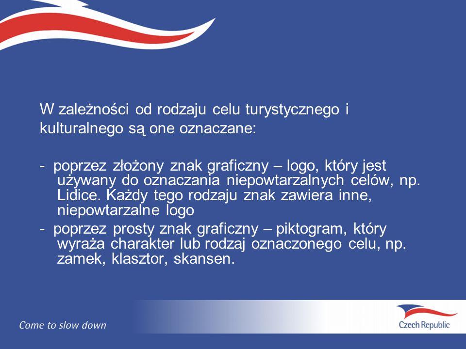 W zależności od rodzaju celu turystycznego i kulturalnego są one oznaczane: - poprzez złożony znak graficzny – logo, który jest używany do oznaczania niepowtarzalnych celów, np.