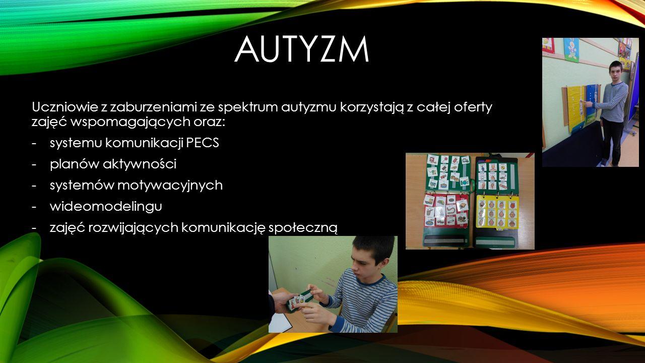 AUTYZM Uczniowie z zaburzeniami ze spektrum autyzmu korzystają z całej oferty zajęć wspomagających oraz: -systemu komunikacji PECS -planów aktywności -systemów motywacyjnych -wideomodelingu -zajęć rozwijających komunikację społeczną