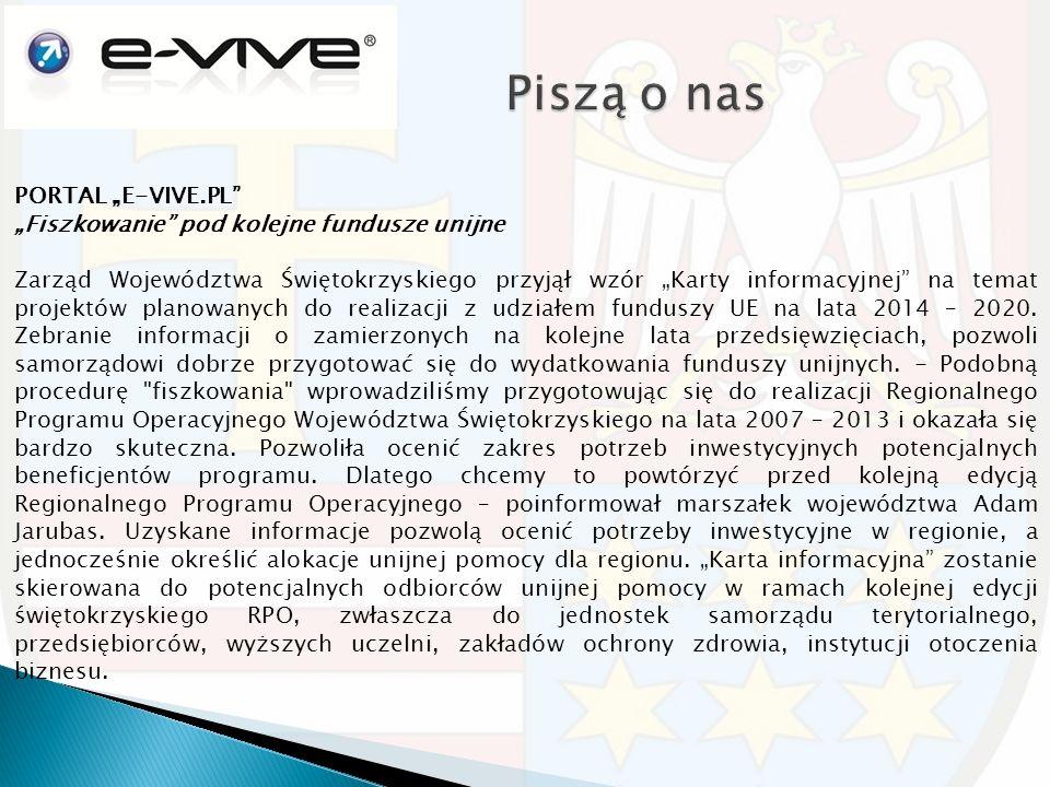 """PORTAL """"E-VIVE.PL """"Fiszkowanie pod kolejne fundusze unijne Zarząd Województwa Świętokrzyskiego przyjął wzór """"Karty informacyjnej na temat projektów planowanych do realizacji z udziałem funduszy UE na lata 2014 – 2020."""