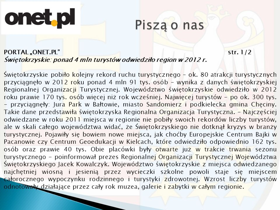 """PORTAL """"ONET.PL str.1/2 Świętokrzyskie: ponad 4 mln turystów odwiedziło region w 2012 r."""