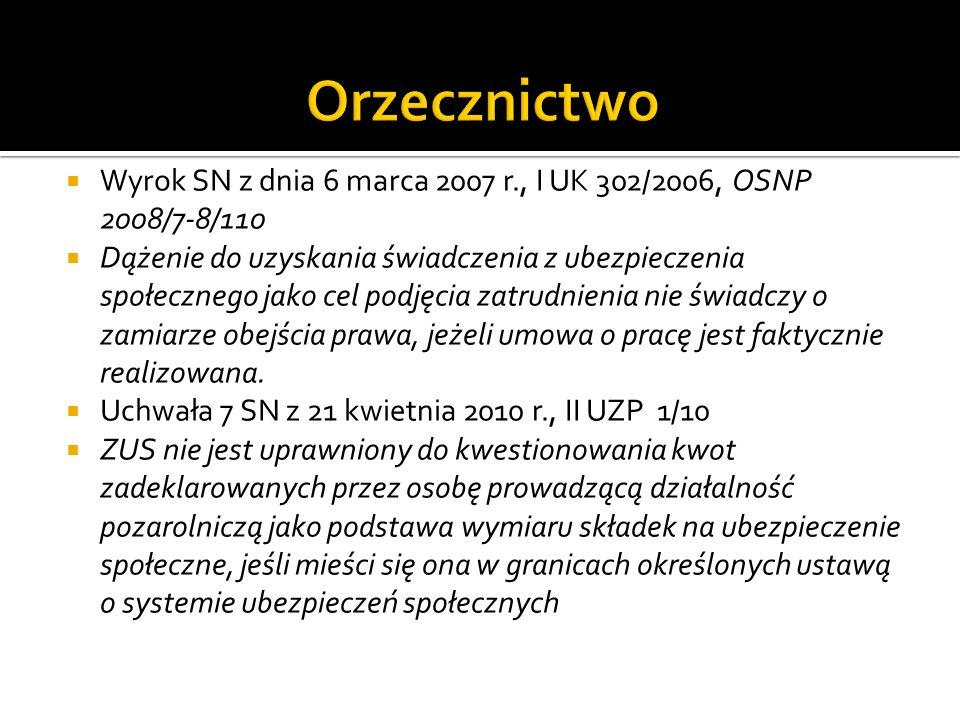  Wyrok SN z dnia 6 marca 2007 r., I UK 302/2006, OSNP 2008/7-8/110  Dążenie do uzyskania świadczenia z ubezpieczenia społecznego jako cel podjęcia z