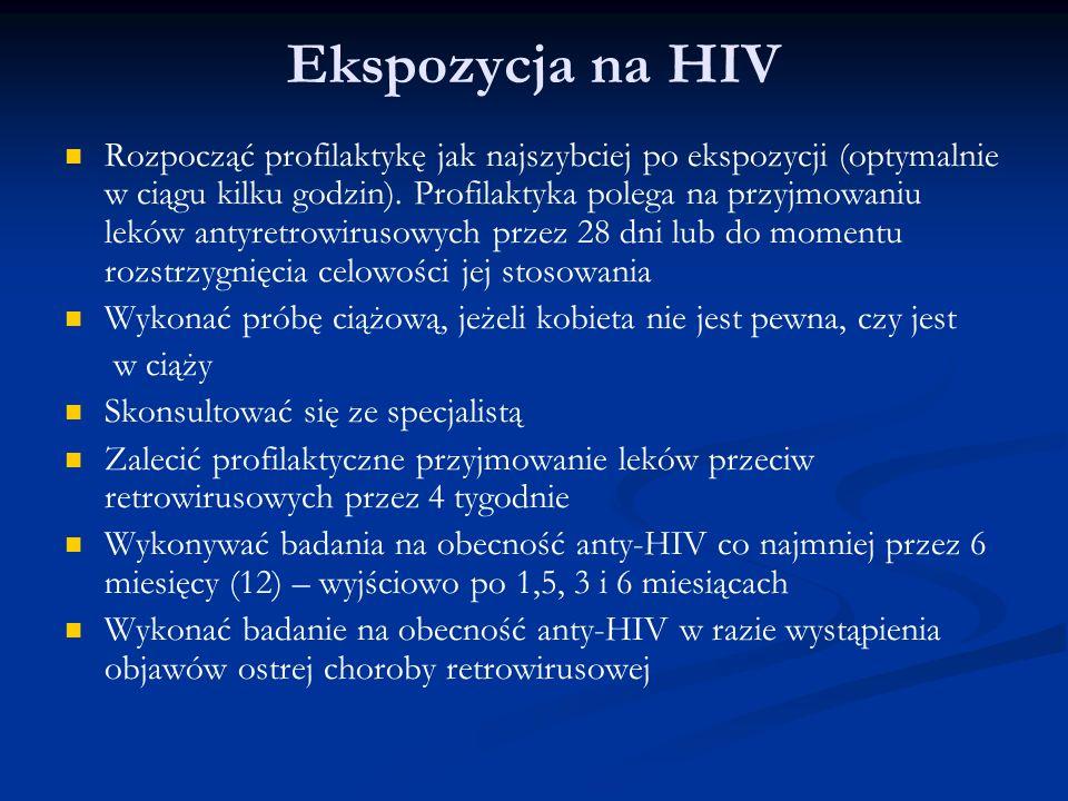 Wyznaczyć wizytę kontrolną w ciągu 72h po rozpoczęciu profilaktyki farmakologicznej (po uzyskaniu dodatkowych informacji, ewentualnie zmodyfikować schemat leczenia) WAŻNE – do czasu wykluczenia zakażenia HIV osoba, która uległa ekspozycji powinna zachować wstrzemięźliwość seksualną lub przestrzegać zasad bezpiecznego seksu, nie zachodzić w ciążę, nie karmić piersią oraz wstrzymać się od oddawania krwi plazmy, nasienia i tkanek !