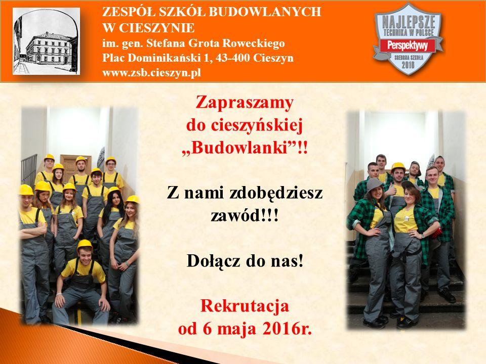 """Zapraszamy do cieszyńskiej """"Budowlanki !. Z nami zdobędziesz zawód!!."""