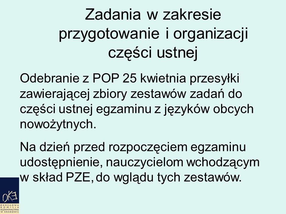 Zadania w zakresie przygotowanie i organizacji części ustnej Odebranie z POP 25 kwietnia przesyłki zawierającej zbiory zestawów zadań do części ustnej egzaminu z języków obcych nowożytnych.