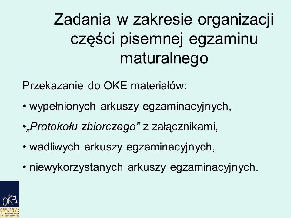 """Zadania w zakresie organizacji części pisemnej egzaminu maturalnego Przekazanie do OKE materiałów: wypełnionych arkuszy egzaminacyjnych, """"Protokołu zbiorczego z załącznikami, wadliwych arkuszy egzaminacyjnych, niewykorzystanych arkuszy egzaminacyjnych."""