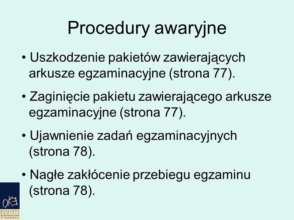 Procedury awaryjne Uszkodzenie pakietów zawierających arkusze egzaminacyjne (strona 77).