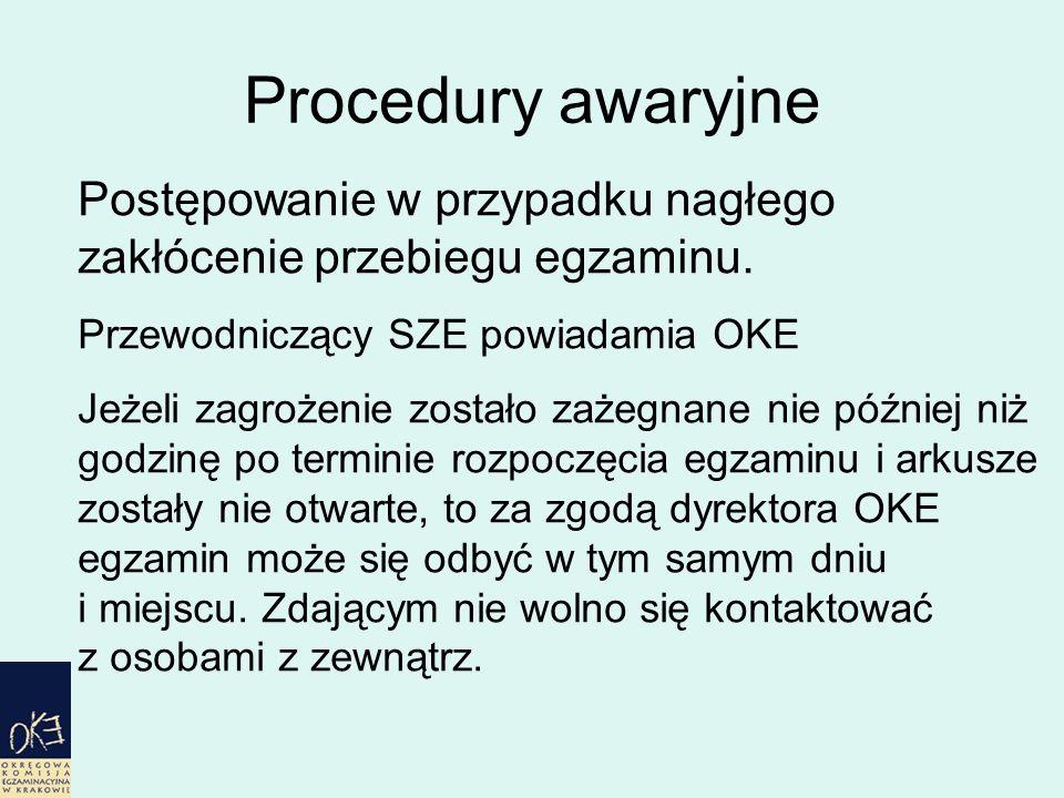 Procedury awaryjne Postępowanie w przypadku nagłego zakłócenie przebiegu egzaminu.