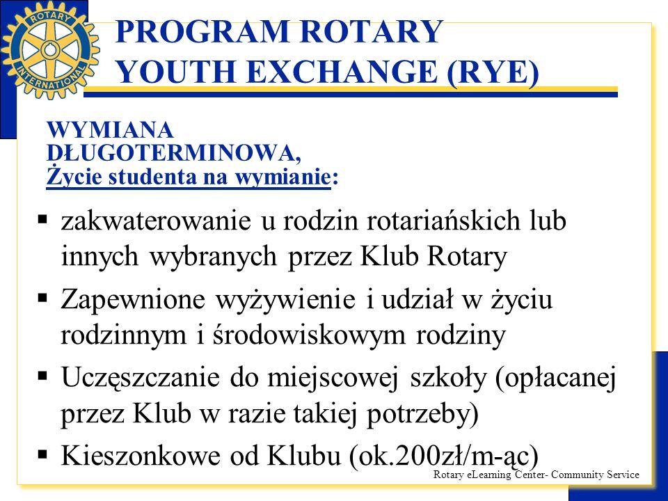 Rotary eLearning Center- Community Service PROGRAM ROTARY YOUTH EXCHANGE (RYE) WYMIANA DŁUGOTERMINOWA, Koszty ponoszone przez uczestnika :  Podróż (bilety lotnicze i wiza)  Pełne ubezpieczenie (zdrowotne, wypadkowe, turystyczne i majątkowe)  Opłata dystryktalna 990zł + opłata klubowa 5000 zł  Uczestnictwo w 2-dniowym spotkaniu preorientacyjnym (250zł)  Drobne upominki, opłaty za spotkania i ewentualne wycieczki w kraju pobytu