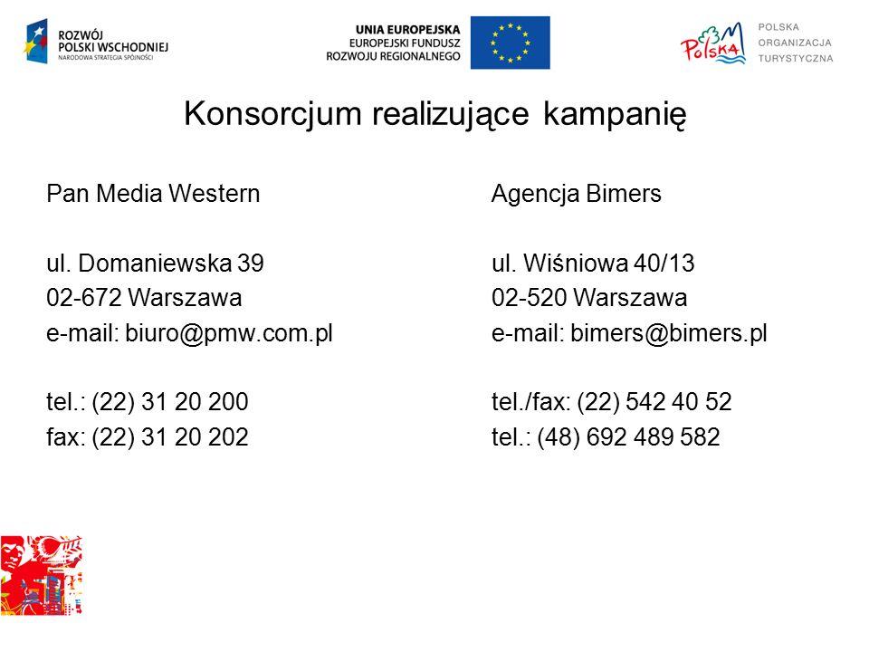 Konsorcjum realizujące kampanię Pan Media Western ul. Domaniewska 39 02-672 Warszawa e-mail: biuro@pmw.com.pl tel.: (22) 31 20 200 fax: (22) 31 20 202