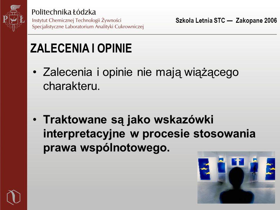 Szkoła Letnia STC — Zakopane 2006 ZALECENIA I OPINIE Zalecenia i opinie nie mają wiążącego charakteru.