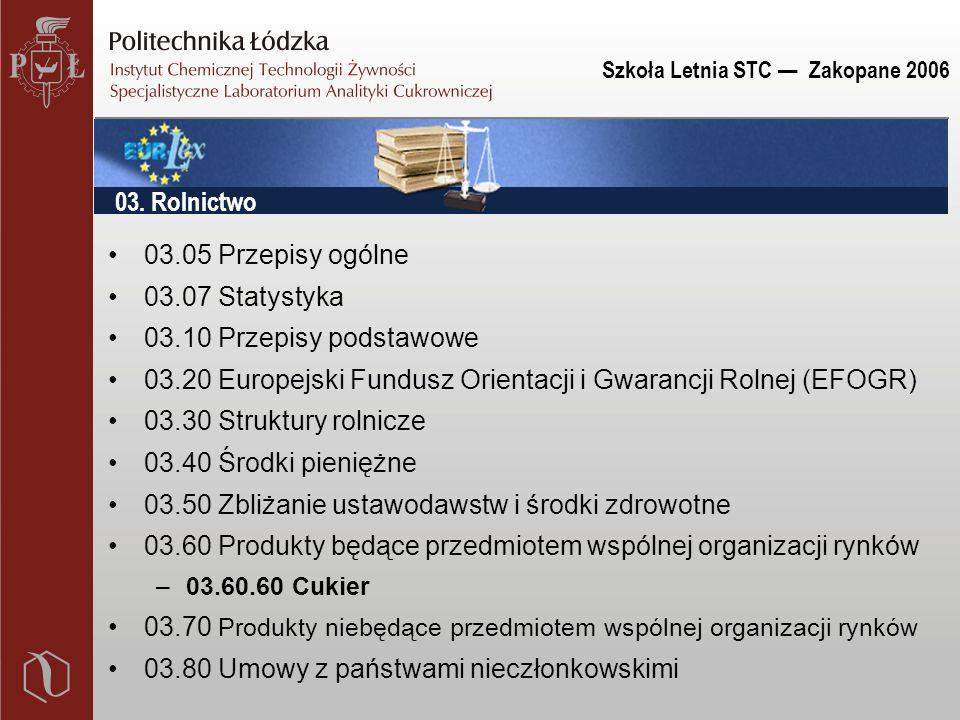 Szkoła Letnia STC — Zakopane 2006 03.05 Przepisy ogólne 03.07 Statystyka 03.10 Przepisy podstawowe 03.20 Europejski Fundusz Orientacji i Gwarancji Rol