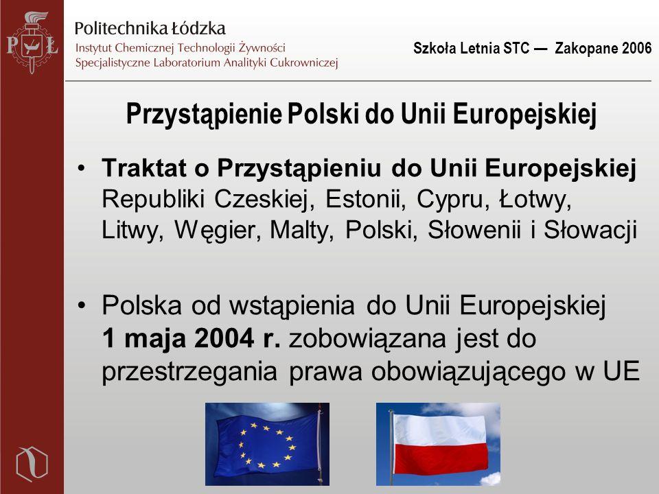 Szkoła Letnia STC — Zakopane 2006 Przystąpienie Polski do Unii Europejskiej Traktat o Przystąpieniu do Unii Europejskiej Republiki Czeskiej, Estonii,
